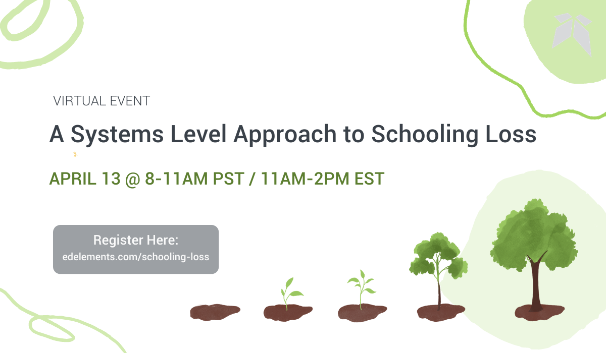 A Systems-Level Approach to Schooling Loss –April 13 @ 8am PST/11am EST