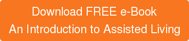 Download FREE e-Book An Introduction to Assisted Living
