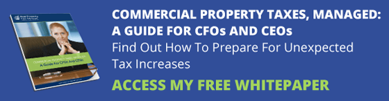 Commercial Property Taxes, Managed: A Guide For CFOs And CEOs. Find Out How To Prepare For Unexpected Tax Increases. Access My Free Whitepaper