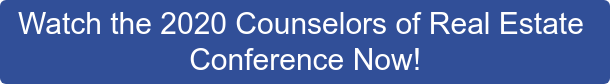 Watch the 2020 Counselors of Real Estate  Conference Now!