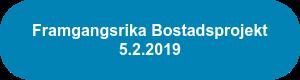 Framgangsrika Bostadsprojekt  5.2.2019