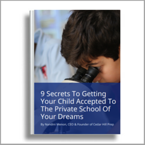 Click here to download 9 Secrets to getting your child accepted to the best private school