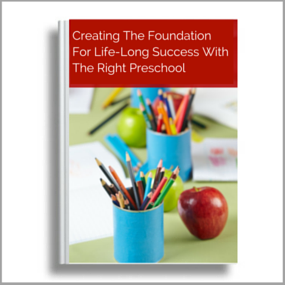 Click here to download Creating the foundation for life-long success by choosing the right preschool