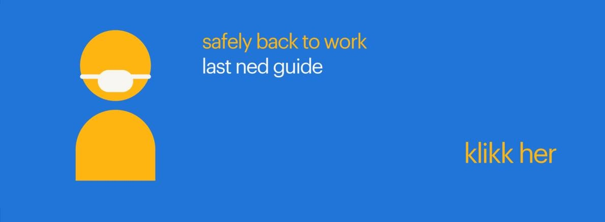 Safely back to work - last ned guide