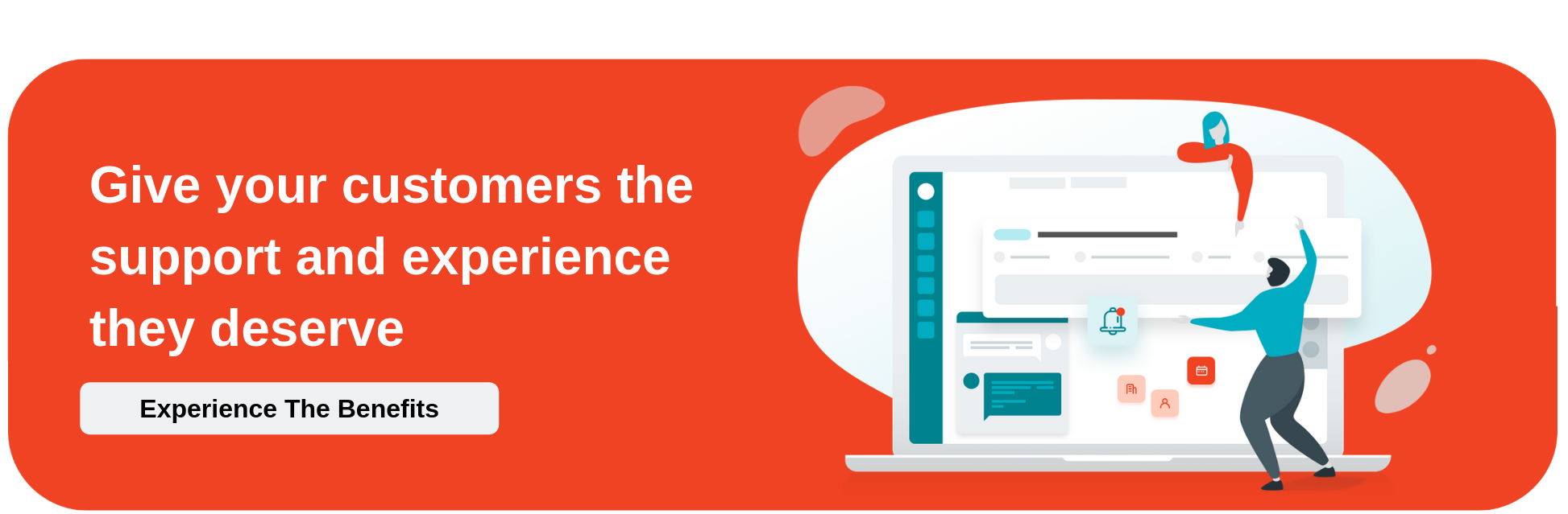 Give your customers the support and experience they deserve