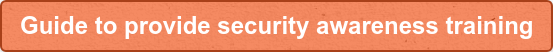 Guide to provide security awareness training