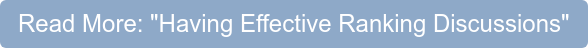 """Read More: """"Having Effective Ranking Discussions"""""""