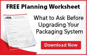 Packaging System Upgrade Worksheet
