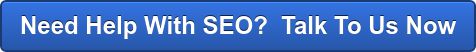 Need Help With SEO?  Contact Us Now