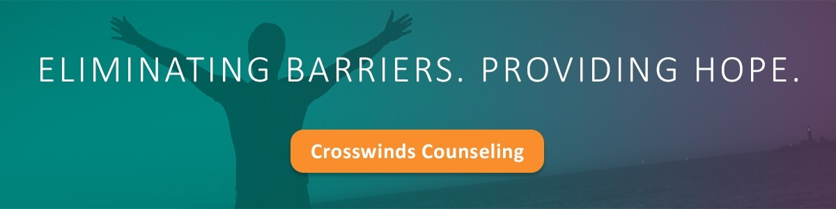 Eliminating Barriers. Providing Hope. Crosswinds Counseling - Schedule an appointment today