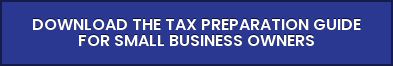 Download the Tax Preparation Guide  for Small Business Owners