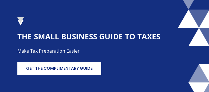 The Small Business Guide to Taxes  Make Tax Preparation Easier Get the Complimentary Guide