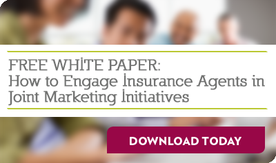 FREE WHITE PAPER: How to Engage Insurance Agents in Joint Marketing Initiatives