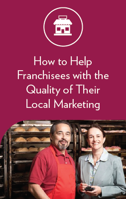 How to Help Franchisees with the Quality of Their Local Marketing