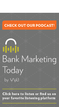 Check out our podcast Bank Marketing Today by Vya