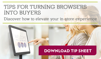TIPS FOR TURNING BROWSERS INTO BUYERS. Discover how to elevate your in-store experience