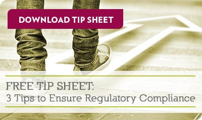 FREE TIP SHEEET: 3 Tips to Ensure Regulatory Compliance