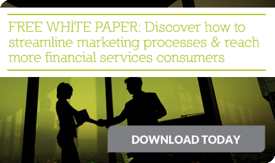 FREE White Paper: Discover how to streamline marketing processes & reach more financial services consumers