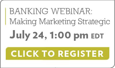 Banking Webinar - Making Marketing Stragetic - Click to Register