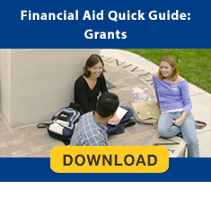 Download the Financial Aid Quick Guide: Grants