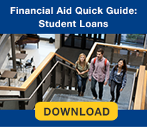 Download the Financial Aid Quick Guide: Student Loans