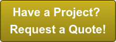 Have a Project? Request a Quote!