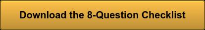Download the 8-Question Checklist