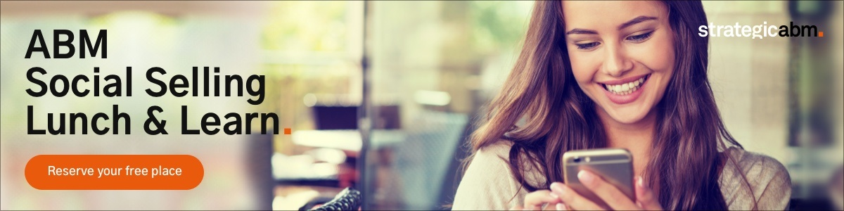 ABM Social Selling Lunch and Learn - Reserve your free place
