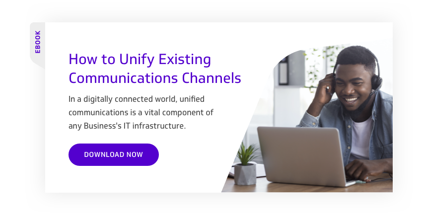 How to Unify Existing Communications Channels
