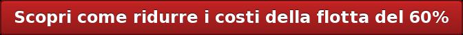 Scopri come ridurre i costi della flotta del 60%