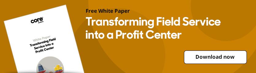 White Paper Transforming Field Service into a Profit Center