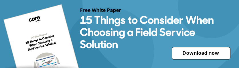White Paper 15 Things to Consider When Choosing a Field Service Solution