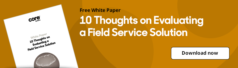 White Paper 10 Thoughts on Evaluating a Field Service Solution