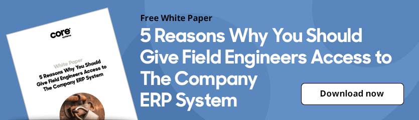 White Paper 5 Reasons Why You Should Give Field Engineers Access to The Company ERP System