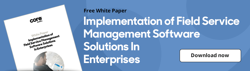 White Paper Implementation of Field Service Management Software Solutions In Enterprises