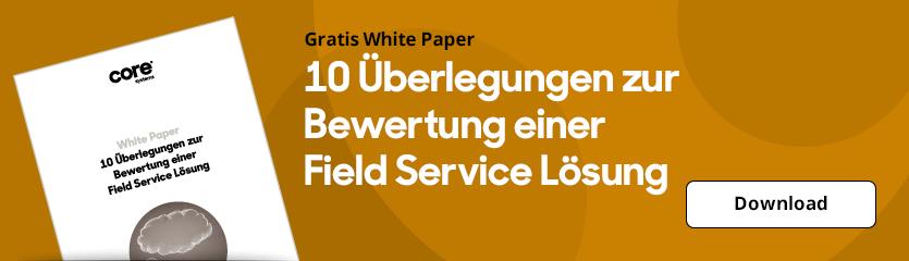 White Paper 10 Überlegungen zur Bewertung einer Field Service Lösung