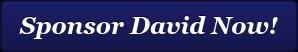 Sponsor David Now!