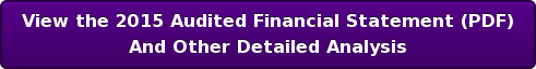 View the 2015 Audited Financial Statement (PDF) And Other Detailed Analysis