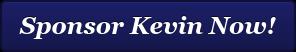 Sponsor Kevin Now!