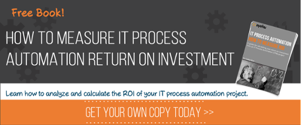 EBOOK: HOW TO MEASURE IT PROCESS AUTOMATION RETURN ON INVESTMENT (ROI)
