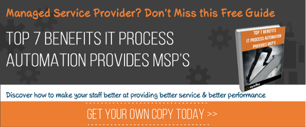 eBook: Top 7 Benefits IT Process Automation Provides MSP's