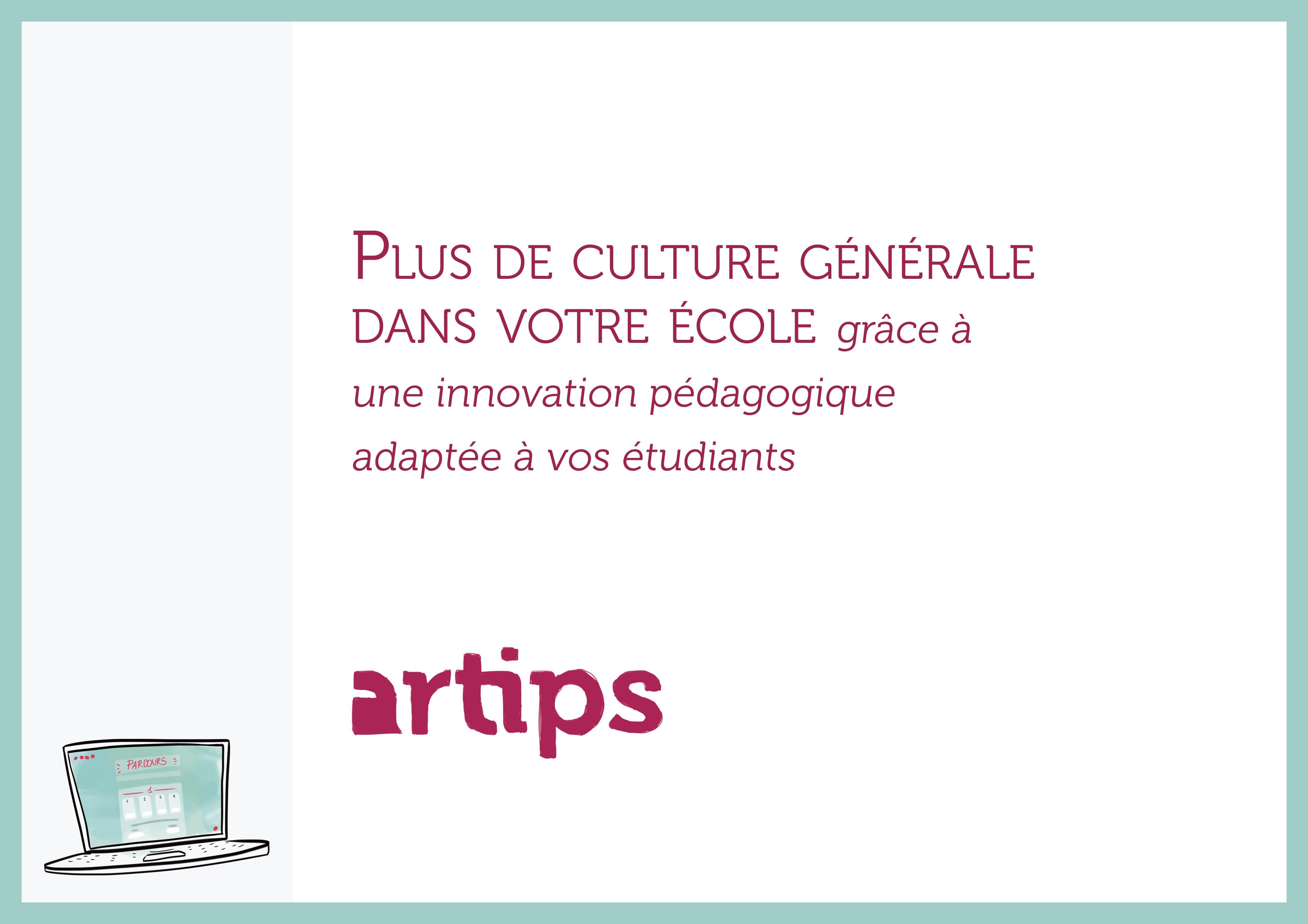 Plus de culture générale dans votre école grâce à une innovation pédagogique adaptée à vos étudiants avec Artips.