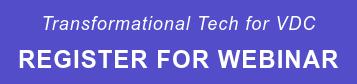 Transformational Tech for VDC  REGISTER FOR WEBINAR