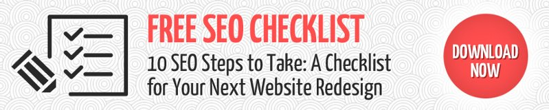 Free Checklist Download: 10 SEO Steps to Take During Your Next Website Redesign