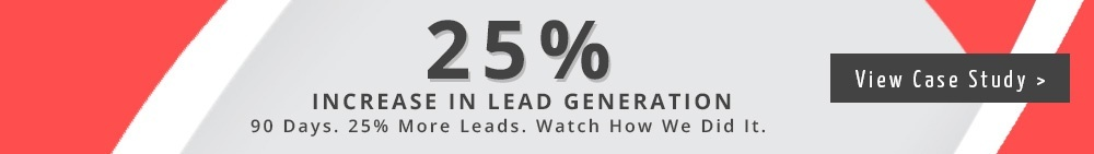 See how we helped a client get a 25%iIncrease in lead generation!