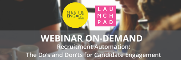 Webinar On-demand - Recruitment Automation: The Do's and Don'ts for Candidate Engagement