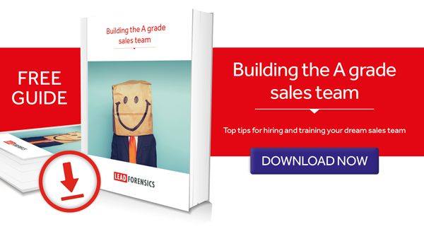 Lead Forensics guide to building a a-grade sales team