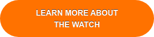 Learn More About  the Watch