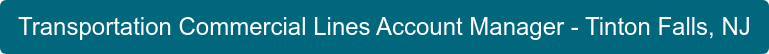 Transportation Commercial Lines Account Manager - Tinton Falls, NJ
