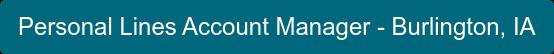 Personal Lines Account Manager - Burlington, IA